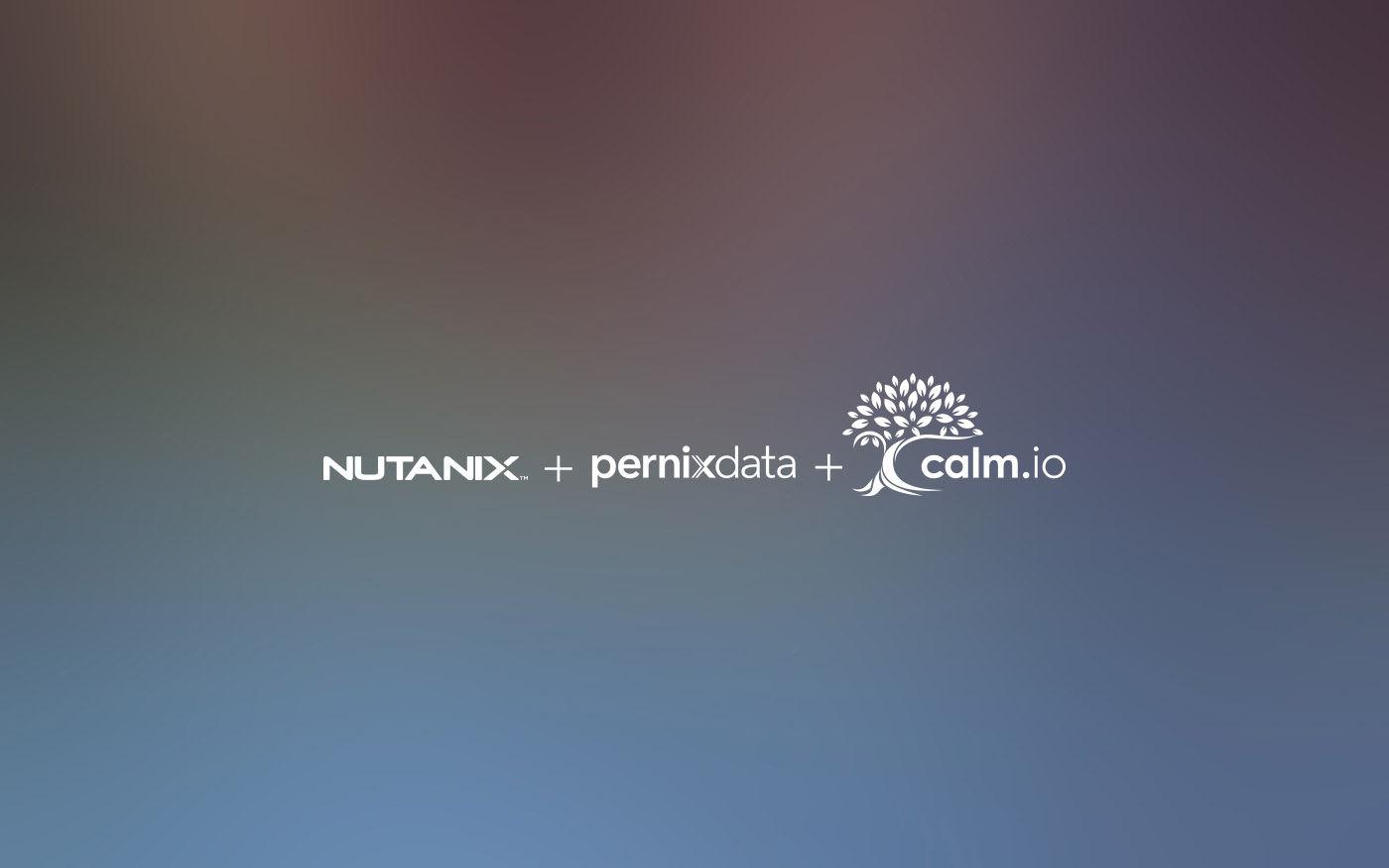 Nutanix acquistion of PernixData and Calm-io